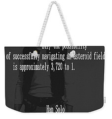 Weekender Tote Bag featuring the mixed media Han Solo Never Tell Me The Odds by Dan Sproul