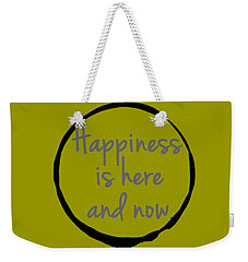 Weekender Tote Bag featuring the digital art Happiness Is Here And Now by Julie Niemela