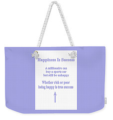 Happiness Is Success Weekender Tote Bag