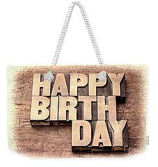 Happy Birthday Greetings In Wood Type Weekender Tote Bag