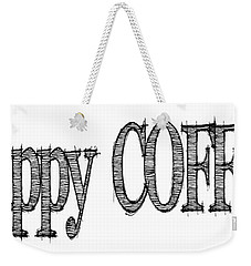 Happy Coffee Mug Weekender Tote Bag