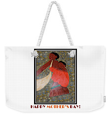 Happy Mother's Day 2 Weekender Tote Bag