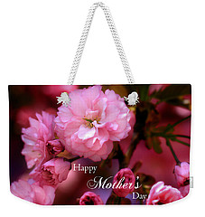 Weekender Tote Bag featuring the photograph Happy Mothers Day Spring Pink Cherry Blossoms by Shelley Neff