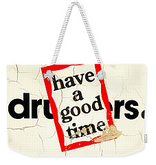 Have A Hello Of A Good Time  Weekender Tote Bag by Funkpix Photo Hunter