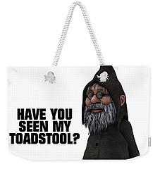 Have You Seen My Toadstool? Weekender Tote Bag