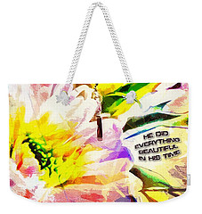 He Did Everything Beautiful In His Time Ecclesiastes 3 11 Weekender Tote Bag