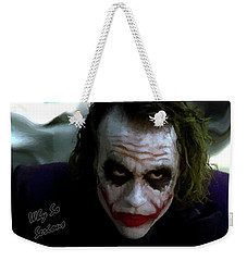 Heath Ledger Joker Why So Serious Weekender Tote Bag