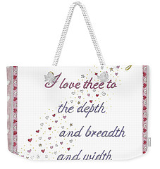 How Do I Love Thee? Weekender Tote Bag
