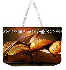 Hunger For Word Of God Weekender Tote Bag