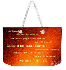 I Am Burning Weekender Tote Bag