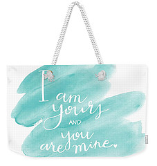 I Am Yours Weekender Tote Bag