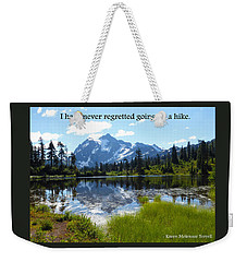 I Have Never Regretted Going On A Hike Weekender Tote Bag