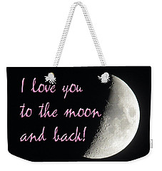 I Love You To The Moon Pink Weekender Tote Bag