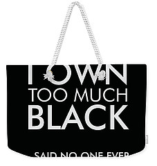 I Own Too Much Black Weekender Tote Bag