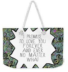 I Promise Weekender Tote Bag by Lisa Weedn