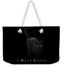 I Walk Quietly Weekender Tote Bag