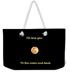 Weekender Tote Bag featuring the photograph I'll Love You To The Moon And Back by Lisa Wooten