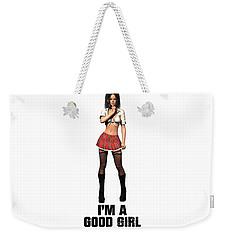 I'm A Good Girl Weekender Tote Bag