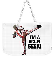I'm A Sci-fi Geek Weekender Tote Bag