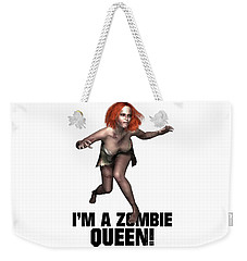 I'm A Zombie Queen Weekender Tote Bag by Esoterica Art Agency