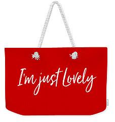 I'm Just Lovely Weekender Tote Bag