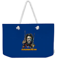 I'm Waiting For You. Weekender Tote Bag