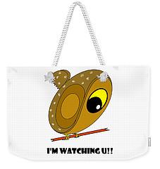 I'm Watching U Weekender Tote Bag