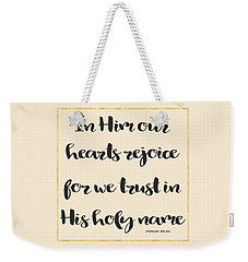 In Him Our Hearts Rejoice Bible Psalm Quote Weekender Tote Bag by Georgeta Blanaru
