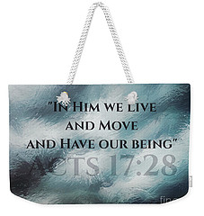 In Him We Live... Weekender Tote Bag
