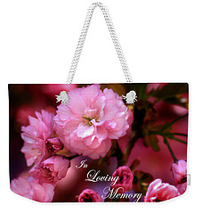 Weekender Tote Bag featuring the photograph In Loving Memory Spring Pink Cherry Blossoms by Shelley Neff