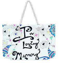 In Loving Memory Weekender Tote Bag