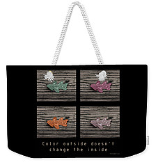 Inspirational Poster-color Outside Weekender Tote Bag