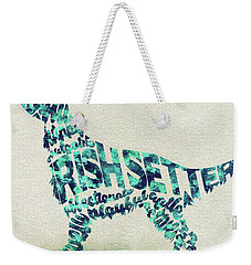 Weekender Tote Bag featuring the painting Irish Setter Watercolor Painting / Typographic Art by Ayse and Deniz