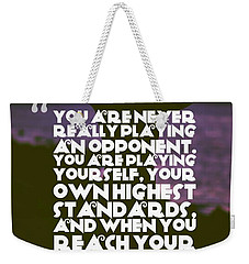 Ispirational Sports Quotes    Arthur Ashe Weekender Tote Bag