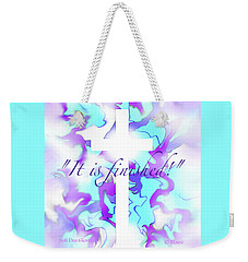 It Is Finished Weekender Tote Bag