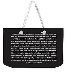 It Is Not The Critic Who Counts Weekender Tote Bag