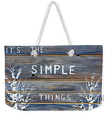 It's The Simple Things Weekender Tote Bag by Dick Bourgault