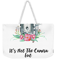 Weekender Tote Bag featuring the digital art It's Who Is Behind The Camera by Colleen Taylor