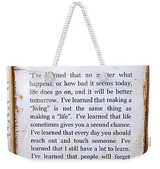 I've Learned Weekender Tote Bag