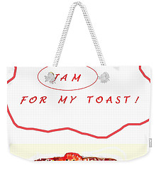 Jam For My Toast Weekender Tote Bag by Denise Fulmer