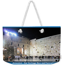 Jerusalem Western Wall - Our Heritage Now And Forever Weekender Tote Bag