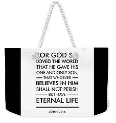 John 3-16 - Spiritual Wall Art - Bible Verses Art Weekender Tote Bag