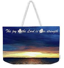 Joy Of The Lord Weekender Tote Bag