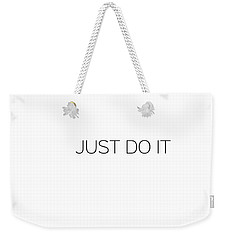 Just Do It Weekender Tote Bag