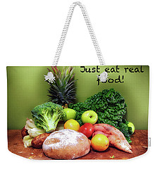 Just Eat Real Food Weekender Tote Bag