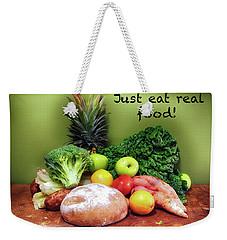 Just Eat Real Food Weekender Tote Bag