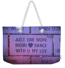Just One More Moon Dance With You My Love Weekender Tote Bag