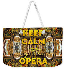Keep Calm And Go To The Opera Garnier Grand Foyer Paris Weekender Tote Bag