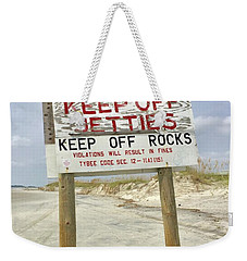 Keep Off Jetties Weekender Tote Bag