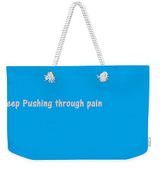 Weekender Tote Bag featuring the digital art Keep Pushing by Aaron Martens